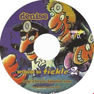 DJ Denise aka DJ D - Tribute to Tickle 2