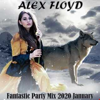 Alex Floyd - Fantastic Party Mix 2020 January | MINIMAL HOUSE MIX |