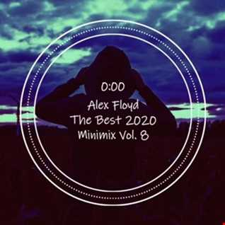 Alex Floyd - The Best 2020 Minimix Vol. 8 | MINIMAL HOUSE MIX |
