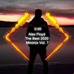 Alex Floyd - The Best 2020 Minimix Vol. 7 | MINIMAL HOUSE MIX |