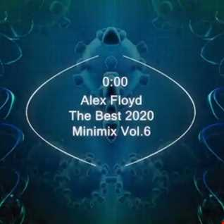 Alex Floyd - The Best 2020 Minimix Vol. 6 | MINIMAL HOUSE MIX |