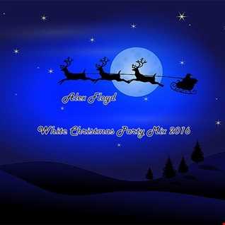 Alex Floyd - White Christmas Party Mix 2016
