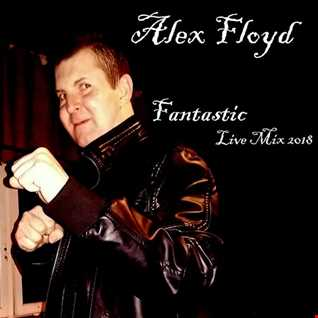Alex Floyd - Fantastic Live Mix 2018 | FUNK HOUSE MIX |