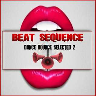 Beat Sequence   Dance Bounce Selected 2 (2016)