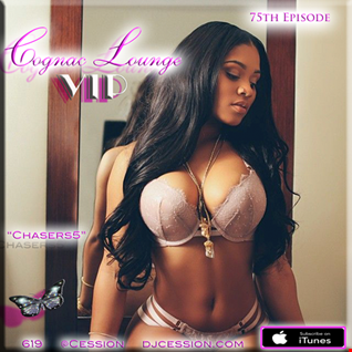 "Ces and the City PODCAST 75::: Cognac Lounge VIP8 ""Chasers5"""