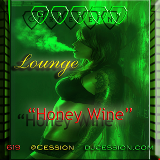 "Ces and the City PODCAST 38::: Green Lounge ""Honey Wine"""