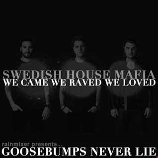 Goosebumps Never Lie
