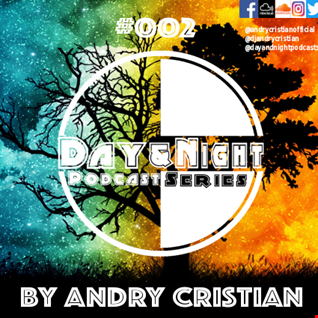 Day&Night Podcast Series 002 with Andry Cristian