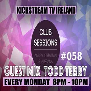 Andry Cristian & Alesana - Club Sessions 058 Guest Mix TODD TERRY Live @KickStream TV