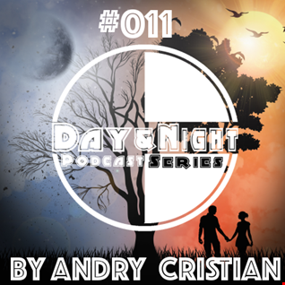 Day&Night Podcast Series presents Episode 011 with Andry Cristian