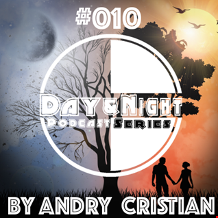 Day&Night Podcast Series presents Episode 010 with Andry Cristian
