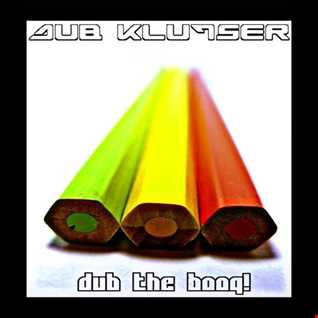 Dub Klutser - DuB tHe BooG! (Dub Mix)