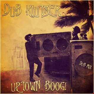 DuB Klutser - Uptown BooG! (DuB Mix)