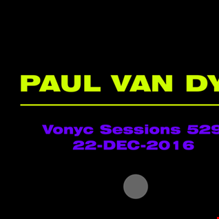 Paul Van Dyk   Vonyc Sessions 529   22 DEC 2016