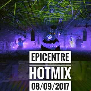 EPICENTRE - HOTMIX 08/09/2017