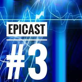 EPICENTRE - EPICAST #3