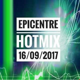EPICENTRE - HOTMIX 16/09/2017