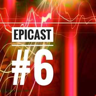 EPICENTRE - EPICAST #6
