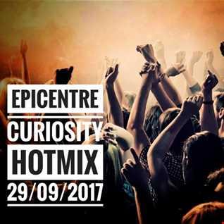 EPICENTRE - CURIOSITY HOTMIX 29/09/2017
