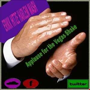 Applause for the Vegas Shake {Erikk Hitze Harlem Mash} See Description!!