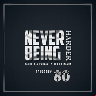 Never being Harder 80   Mixed by Magun