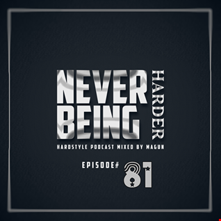 Never being harder vol 81