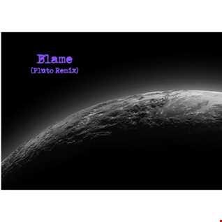 Blame (Pluto Remix)