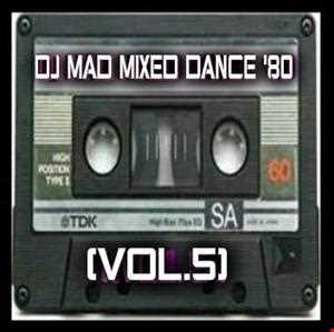 DJ MAD MIXED DANCE 80 (VOL.5)