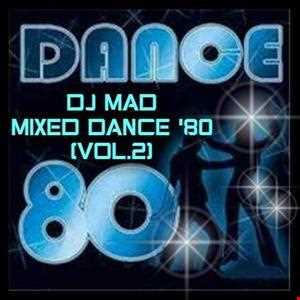DJ MAD MIXED DANCE 80 (Vol.2)