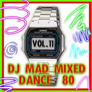 DJ MAD MIXED DANCE 80 VOL. 11