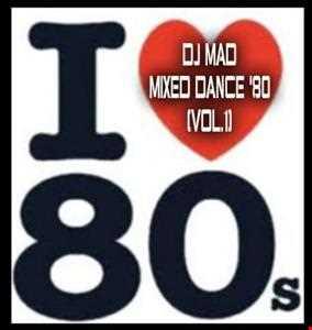 DJ MAD MIXED DANCE 80 (Vol. 1)