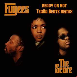 Fugees - Ready or not (TeaKa Beats Remix)
