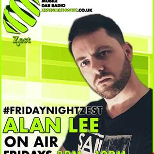 DJ Alan Lee Presents 'FRIDAY NIGHT ZEST' Live on Zest Northwest (30.11.18)