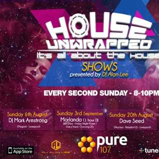 Alan Lee Presents House Unwrapped - Feat. DJ Mark Armstrong- Live on Pure107 (06.08.2017)