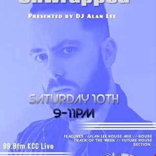 HOUSE UNWRAPPED - Presented by DJ ALAN LEE - 9 to 11pm  - 99.8fm KCC Live  (10.02.18)