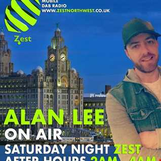 Alan Lee  'SATURDAY NIGHT ZEST' - (AFTER HOURS 2-4am) Live on Zest (30.06.18)
