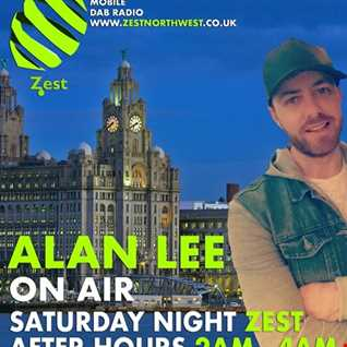 DJ Alan Lee - Presents 'AFTER HOURS ZEST' Live on Zest - 2-4am (16.06.18)