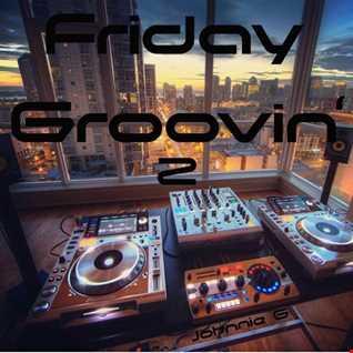 Friday Groovin 2