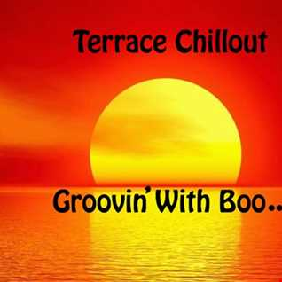 Terrace Chillout Groovin' With Boo....