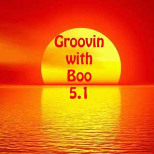 Groovin' with Boo.....5.1