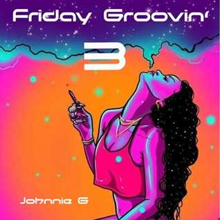 Friday Groovin' 3