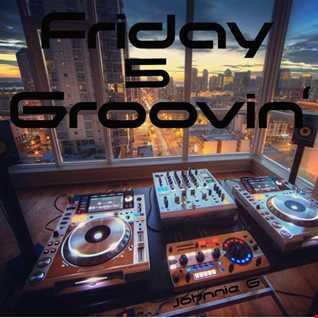 Friday Groovin' 5