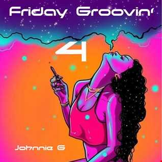 Friday Groovin' 4