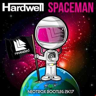 Hardwell   Spaceman ( Neotrox Bootleg 2k17 )