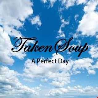 TakenSoup - A perfect day