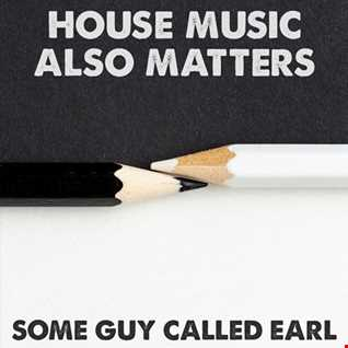 House Music Also Matters