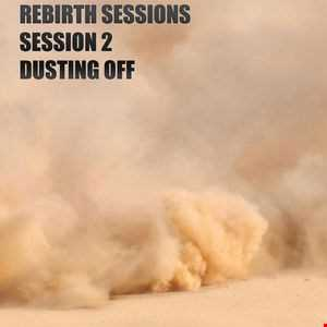 The Rebirth Sessions - Session 2 'Dusting Off'