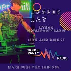 jasper jay - SUNDAY -   08.08.21 -HOUSE PARTY RADIO