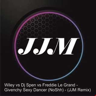 Wiley vs Dj Spen vs Freddie Le Grand   Givenchy Sexy Dancer (No Shhh)   (JJM Remix)
