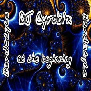 DJ Cyrobix - at the beginning 01